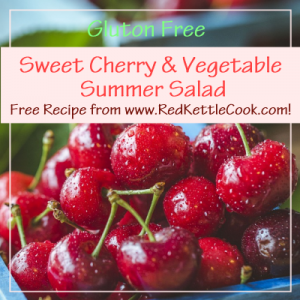 Sweet Cherry and Vegetable Summer Salad Free Recipe from RedKettleCook.com!