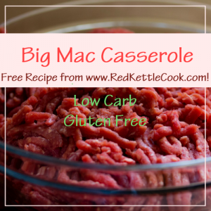 """Big Mac Casserole"" from Red Kettle Cook"