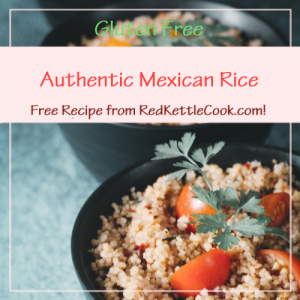 Authentic Mexican Rice Free Recipe from RedKettleCook.com!