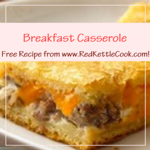 Breakfast Casserole Free Recipe from RedKettleCook.com!