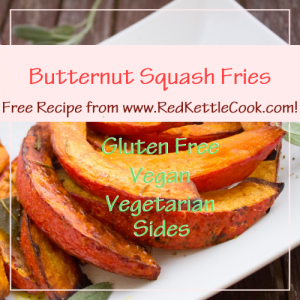 Butternut Squash Fries Free Recipe from RedKettleCook.com!