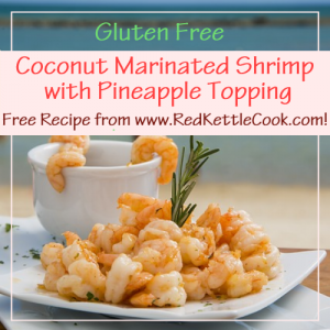 Coconut Marinated Shrimp with Pineapple Free Recipe Free Recipe from RedKettleCook.com!