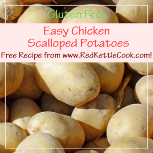 Easy Chicken Scalloped Potatoes Free Recipe from RedKettleCook.com!