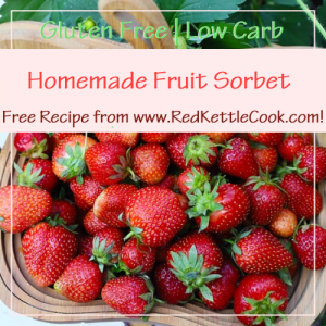 Homemade Fruit Sorbet Free Recipe from RedKettleCook.com!