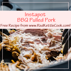Instapot BBQ Pulled Pork Free Recipe from RedKettleCook.com!