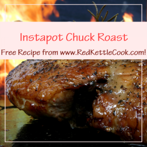Instapot Chuck Roast Free Recipe from RedKettleCook.com!