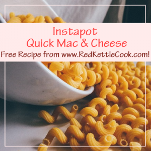 Instapot Quick Mac & Cheese Free Recipe from RedKettleCook.com!