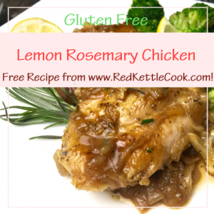 Lemon Rosemary Chicken Free Recipe Free Recipe from RedKettleCook.com!
