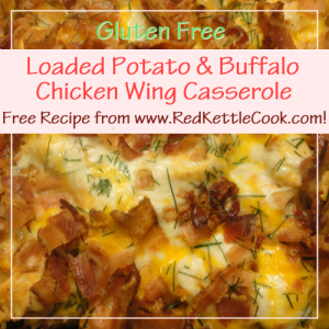 Loaded Potato and Buffalo Wing Casserole Free Recipe from RedKettleCook.com!