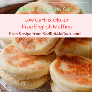 Low Carb English Muffins! A Free Recipe from RedKettleCook.com!