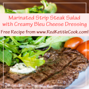 Marinated Strip Steak Salad with Creamy Bleu Cheese Dressing Free Recipe from RedKettleCook.com!