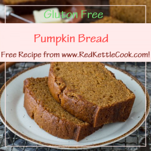 Pumpkin Bread Free Recipe from RedKettleCook.com!