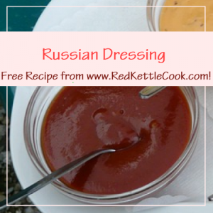 Russian Dressing Free Recipe Free Recipe from RedKettleCook.com!