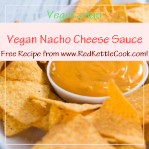 Vegan Nacho Cheese Sauce Free Recipe from RedKettleCook.com!