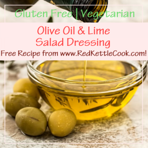 Olive Oil and Lime Salad Dressing Free Recipe from RedKettleCook.com!