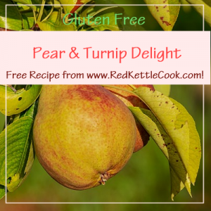 Pear & Turnip Delight Free Recipe from www.RedKettleCook.com!