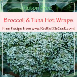 Broccoli & Tuna Hot Wraps Free Recipe from www.RedKettleCook.com!