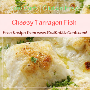 Cheesy Tarragon Fish Free Recipe from www.RedKettleCook.com!