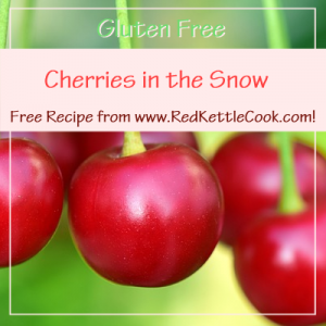 Cherries in the Snow Free Recipe from www.RedKettleCook.com!