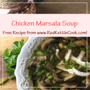 Chicken Marsala Soup Free Recipe from www.RedKettleCook.com!