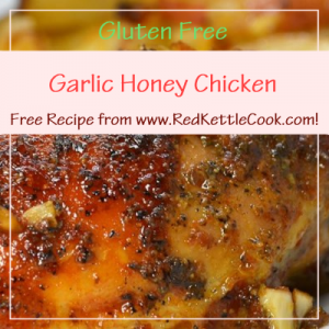 Garlic Honey Chicken Free Recipe from www.RedKettleCook.com!
