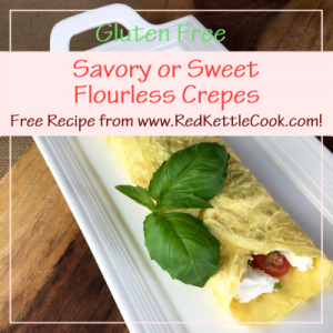 Savory or Sweet Flourless Crêpes Free Recipe from www.RedKettleCook.com!
