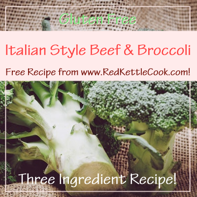 Italian Style Beef & Broccoli Free Recipe from www.RedKettleCook.com!