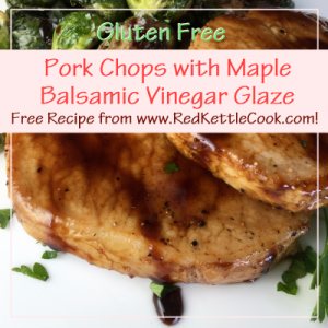 Pork Chops with Maple Balsamic Vinegar Glaze Free Recipe from RedKettleCook.com!