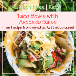 Taco Bowls with Avocado Salsa Free Recipe from RedKettleCook.com!
