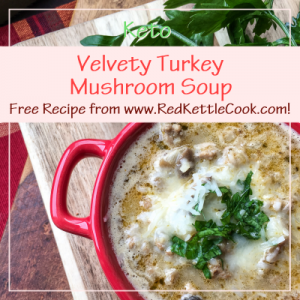 Velvety Turkey Mushroom Soup Free Recipe from RedKettleCook.com!