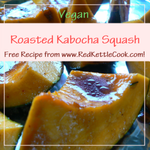 Roasted Kabocha Squash Free Recipe from RedKettleCook.com!