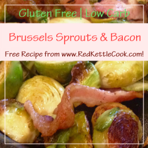 Brussels Sprouts & Bacon Free Recipe from RedKettleCook.com!
