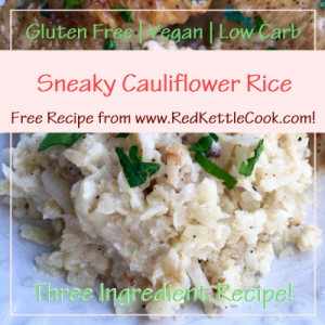 Sneaky Cauliflower Rice Free Recipe from RedKettleCook.com!