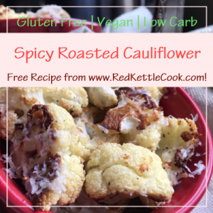 Spicy Roasted Cauliflower Free Recipe from RedKettleCook.com!