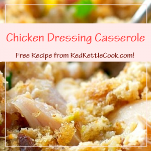 Chicken Dressing Casserole Free Recipe from RedKettleCook.com!
