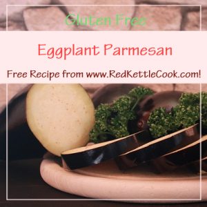 Eggplant Parmesan Free Recipe from RedKettleCook.com!
