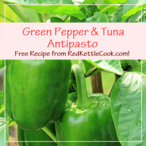 Green Pepper & Tuna Antipasto Free Recipe from RedKettleCook.com!