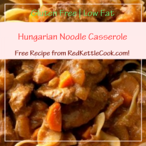 Hungarian Noodle Casserole Free Recipe from RedKettleCook.com!