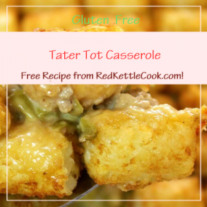 Tater Tot Casserole Free Recipe from RedKettleCook.com!