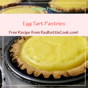 Egg Tart Pastries Free Recipe from RedKettleCook.com!