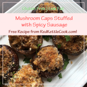 Mushroom Caps Stuffed with Spicy Sausage Free Recipe from RedKettleCook.com!
