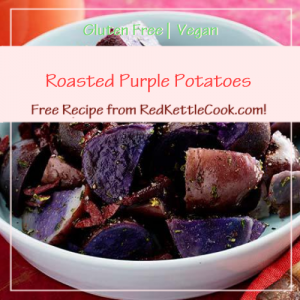 Roasted Purple Potatoes Free Recipe from RedKettleCook.com!