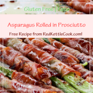 Asparagus Rolled in Prosciutto Free Recipe from RedKettleCook.com!