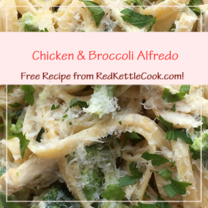 Chicken & Broccoli Alfredo Free Recipe from RedKettleCook.com!