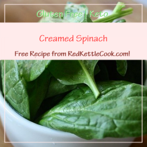 Creamed Spinach Free Recipe from RedKettleCook.com!