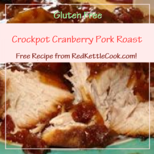 Crockpot Cranberry Pork Roast Free Recipe from RedKettleCook.com!
