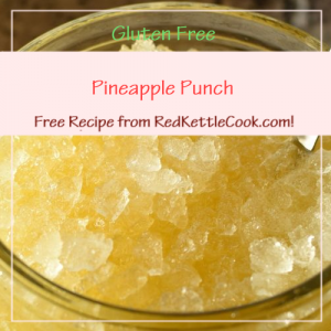 Pineapple Punch Free Recipe from RedKettleCook.com!
