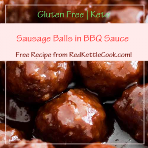 Sausage Balls in BBQ Sauce Free Recipe from RedKettleCook.com!