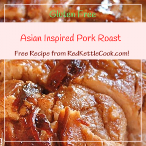 Asian Inspired Pork Roast Free Recipe from RedKettleCook.com!
