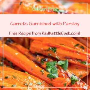 Carrots Garnished with Parsley a Free Recipe from RedKettleCook.com!